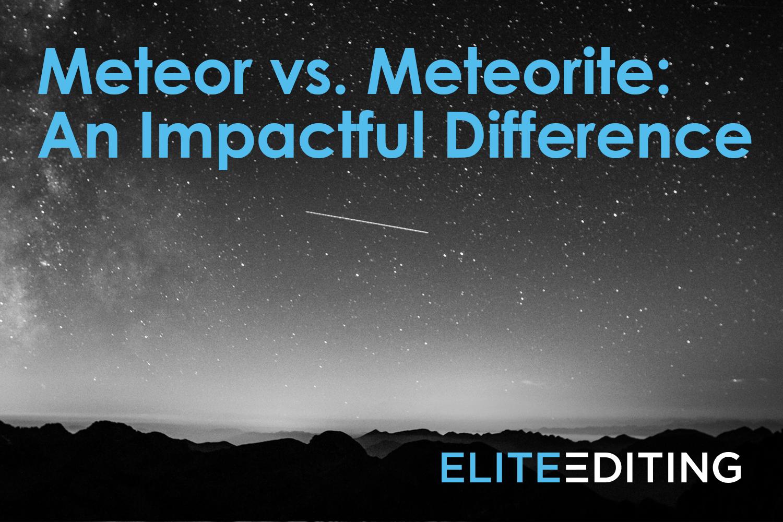 meteor vs. meteorite