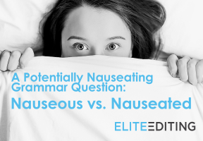 nauseous vs. nauseated